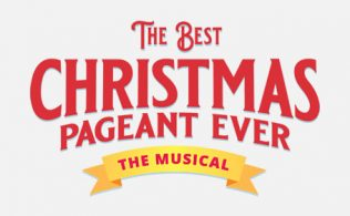 The Best Christmas Pageant Ever The Musical